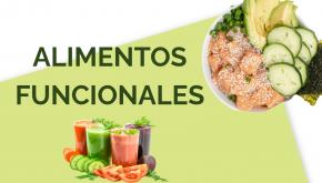 Alimentos Funcionales: dieta + nutrición = salud